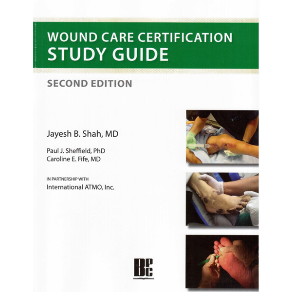 Wound Care Certification Study Guide Second Edition – International ...
