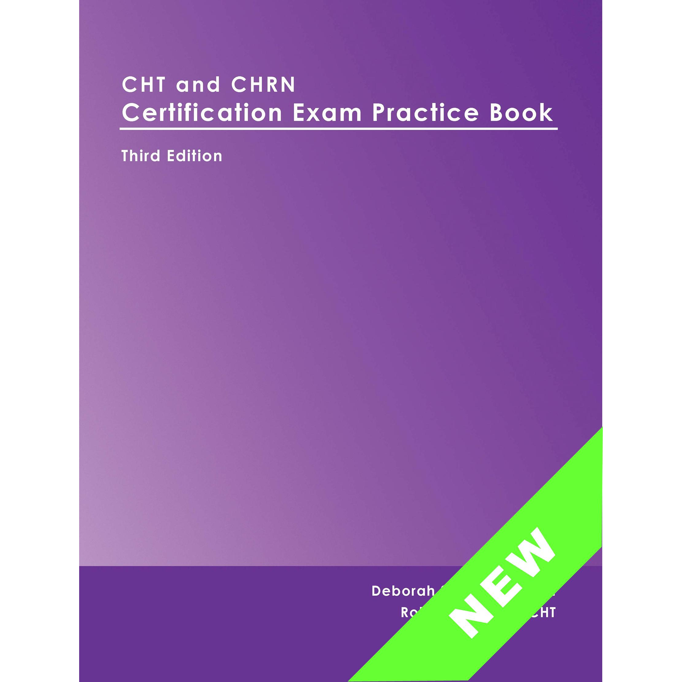 Cht And Chrn Certification Exam Practice Book 3rd Edition